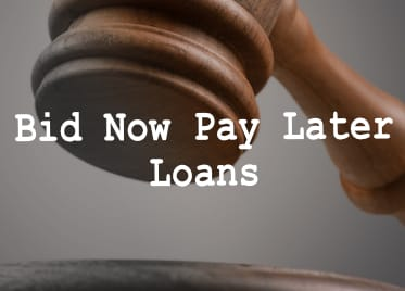 Bid Now Pay Later Loans